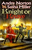 Knight or Knave (The Cycle of Oak, Yew, Ash, and Rowan; Book 2) (0312873379) by Norton, Andre