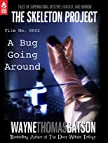 The Skeleton Project 2: A Bug Going Around