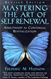 img - for Mastering the Art of Self-Renewal: Adulthood as Continual Revitalization book / textbook / text book