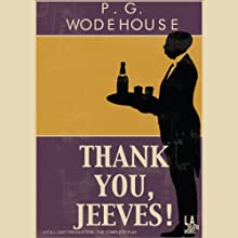 Thank You, Jeeves (Dramatized)  by P.G. Wodehouse Narrated by Gregory Cooke, Ken Danzinger, full cast