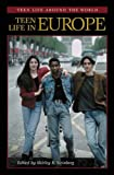 Teen Life in Europe (Teen Life around the World) (0313327270) by Steinberg, Shirley R.