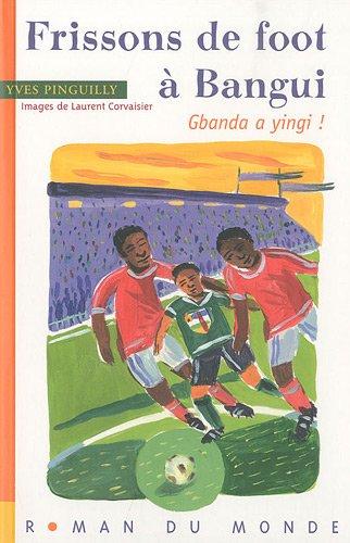 Frissons de foot à Bangui : gbanda a yingi !