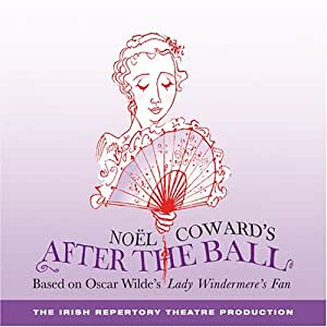Noel Coward's After the Ball (Irish Repertory Theater Production)