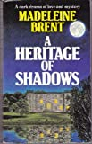 Heritage of Shadows (0099356104) by Brent, Madeleine