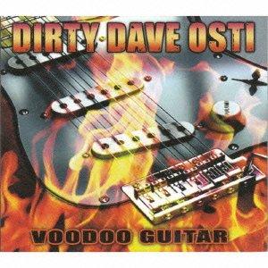 Dirty Dave Osti - Voodoo Guitar