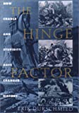 The Hinge Factor: How Chance and Stupidity Have Changed History (1559705728) by Erik Durschmied