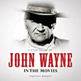 img - for Little Book of John Wayne: In the Movies book / textbook / text book