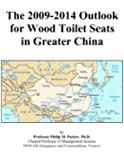The 2009-2014 Outlook for Wood Toilet Seats in Greater China
