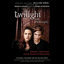 Twilight and Philosophy: Vampires, Vegetarians, and the Pursuit of Immortality (       UNABRIDGED) by Rebecca Housel, J. Jeremy Wisnewski Narrated by Rebecca Housel