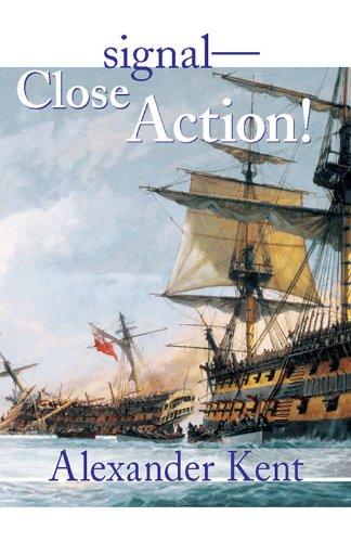 Alexander Kent - Signal-Close Action!: Volume 12 (The Bolitho Novels)