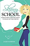 Skinny School: Where Women Learn the Secrets to Finally Get Thin Forever (Genie Series) (Volume 2)