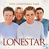 This Christmas Time ~ Lonestar