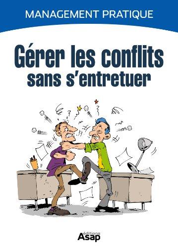 Couverture du livre Gérer les conflits sans s'entretuer