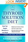 The Thyroid Solution Diet: Boost Your...