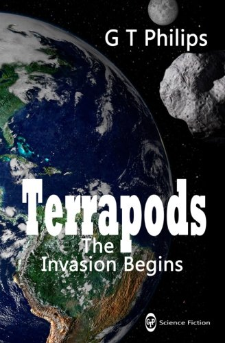 Terrapods: The Invasion Begins: Volume 1 (The Tricerapod Trilogy)