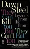 img - for By Dawn Steel They Can Kill You..but They Can't Eat You: They Can Kill You..but They Can't Eat You [Paperback] book / textbook / text book