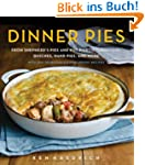 Dinner Pies: From Shepherd's Pies and...