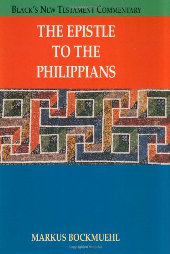 The Epistle to Philippians (Black's New Testament Commentary)