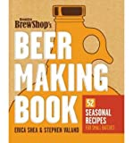 Brooklyn Brew Shop's Beer Making Book: 52 Seasonal Recipes for Small Batches (Paperback) - Common