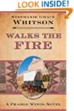 Walks the Fire (A Prairie Winds Novel Book 1)