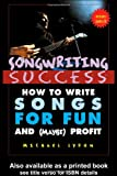 Songwriting Success: How to Write Songs for Fun and (Maybe) Profit (0415969298) by Lydon, Michael