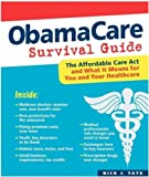 Obama Care Survival Guide (ObamaCare Survival Guide) [OBAMA CARE SURVIVAL GUIDE] by Nick Tate