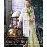 Nicky Epstein's Knitting on Top of the World: The Global Guide to Traditions, Techniques and Designby Nicky Epstein