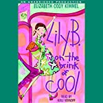 Lily B. on the Brink of Cool | Elizabeth Cody Kimmel