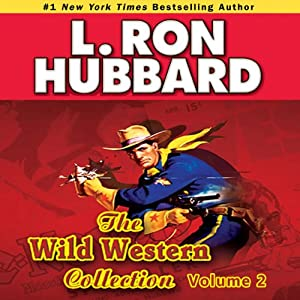 Wild Westerns Audio Collection, Volume 2 | [L. Ron Hubbard]