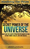 Law of Attraction: The Secret Power of The Universe (Use Your Subconscious Mind, Meditation Visualization & Positive Psychology for Manifestation of Love, Money & Success) Manifesting Abundance