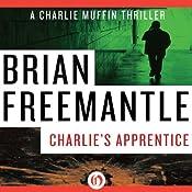 Charlie's Apprentice | Brian Freemantle