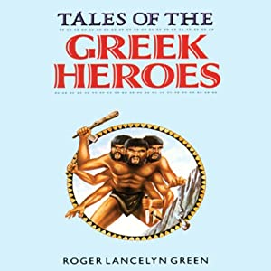 Tales of the Greek Heroes Audiobook