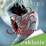 Verlockende Gefahr (Wolf Shadow 1)   Eileen Wilks