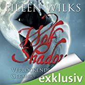 Verlockende Gefahr (Wolf Shadow 1) | Eileen Wilks