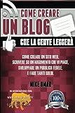 Fotocamere Digitali Best Deals - Come Creare un Blog che la Gente Leggera: Come creare un sito web, scrivere su un'argomento che vi piace, sviluppare un pubblico fedele, e fare tanti ... MONEY FROM HOME LIONS CLUB) (Italian Edition)