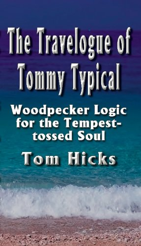 The Travelogue of Tommy Typical: Woodpecker Logic
