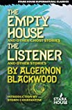 The Empty House & Other Ghost Stories / The Listener & Other Stories