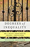 """Suzanne Mettler, """"Degrees of Inequality: How the Politics of Higher Education Sabotaged the American Dream"""" (Basic Books, 2014)"""