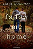 img - for Follow Me Home: A Novel book / textbook / text book
