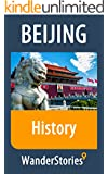 History of Beijing - a story told by the best local guide (Beijing Travel Stories)