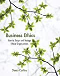 Business Ethics: How to Design and Ma...