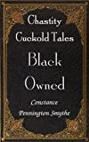 Black Owned (Chastity Cuckold Tales)