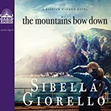 The Mountains Bow Down: A Raleigh Harmon Novel Audiobook by Sibella Giorello Narrated by Cassandra Campbell