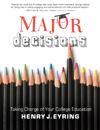 Major Decisions: Taking Charge of Your College Education, Henry J. Eyring