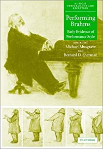 Performing Brahms Early Evidence Of Performance Style Musical Performance And Reception by Cambridge University Press