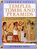 Temples, Tombs and Pyramids (Ancient Egypt) (0750227559) by Ross, Stewart