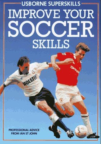 Improve Your Soccer Skills (Superskills Series)