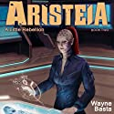 Aristeia: A Little Rebellion (       UNABRIDGED) by Wayne Basta Narrated by Joel Richards
