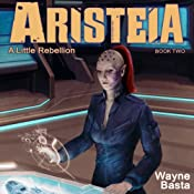 Aristeia: A Little Rebellion | [Wayne Basta]