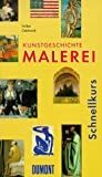 img - for DuMont Schnellkurs Kunstgeschichte, Malerei. book / textbook / text book